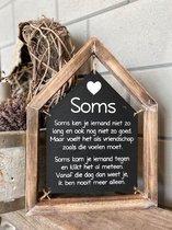 Tekstbord Soms / cadeau / vriendschap / huis