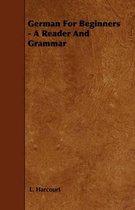 German For Beginners - A Reader And Grammar