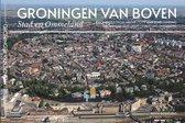 Luchtfotografie Nederland van boven 1 -   Groningen van boven