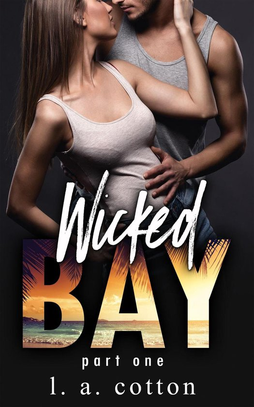 Wicked Bay: Part One (The Wicked Bay Series Book 1)