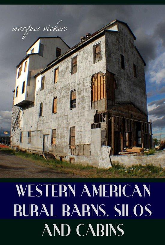 Boek cover Western American Rural Barns, Silos and Cabins van Marques Vickers (Onbekend)