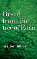 Bread from the tree of Eden