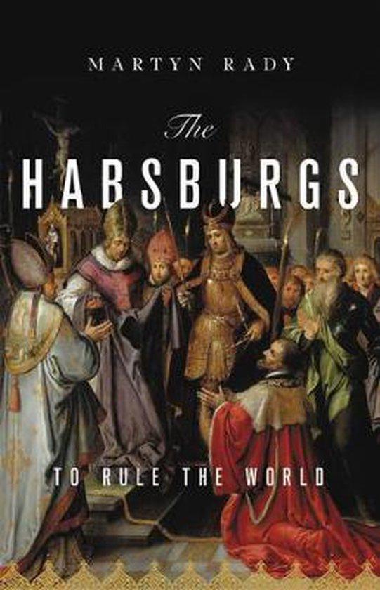 Boek cover The Habsburgs van Martyn Rady (Hardcover)