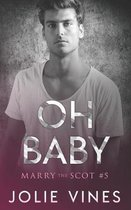 Oh Baby (a Marry the Scot novel)