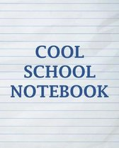 Cool School Notebook: With Sayings To Inspire At The Top Of Each Page