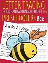 Letter Tracing Book Handwriting Alphabet for Preschoolers Bee: Letter Tracing Book -Practice for Kids - Ages 3+ - Alphabet Writing Practice - Handwrit