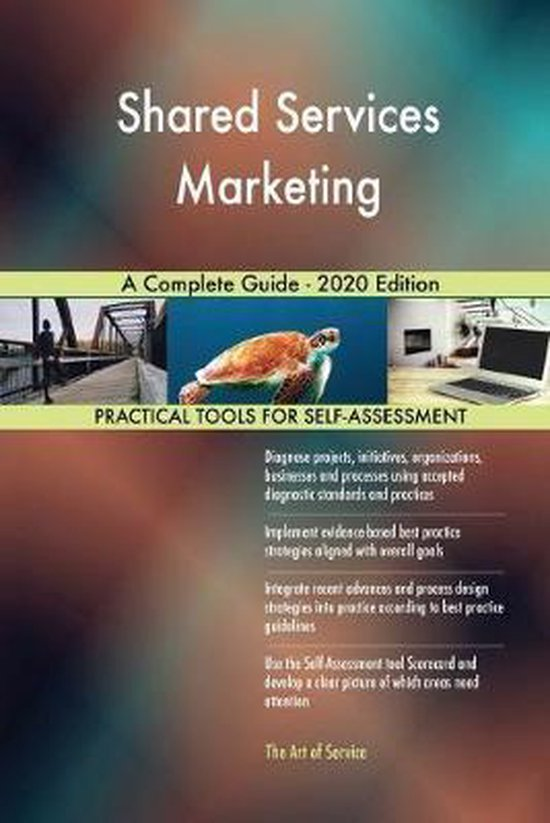 Shared Services Marketing a Complete Guide - 2020 Edition