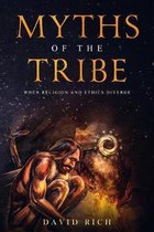 Myths of the Tribe: When Religion and Ethics Diverge