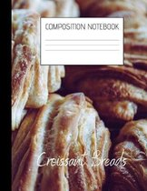 croissant breads Composition Notebook