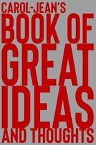 Carol-Jean's Book of Great Ideas and Thoughts