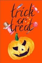 Trick Or Treat: Trick Or Treat - Notebook: 100 Pages, 6'' x 9'' (Great Gift especially around Halloween Time for Family Members or Frien