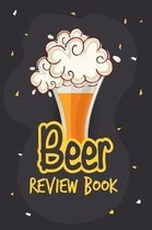 Beer Review Book: Rate and Record Your Favorite Brews Logbook, Craft Beer Journal: A Beer Tasting Journal, Logbook & Festival Diary & No