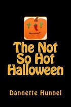 The Not So Hot Halloween