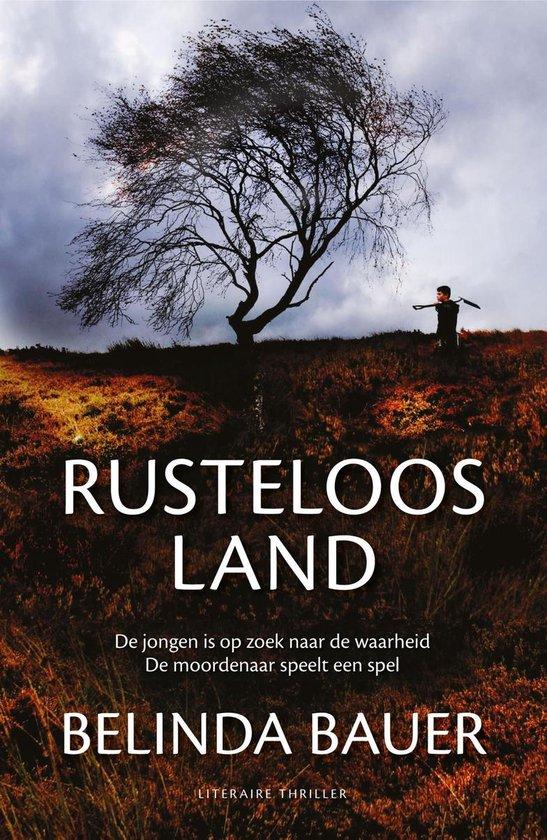 Rusteloos land - Belinda Bauer |