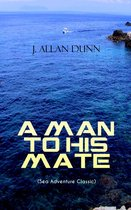 A MAN TO HIS MATE (Sea Adventure Classic)