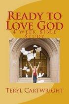 Ready to Love God