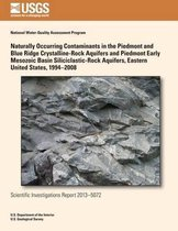 Naturally Occurring Contaminants in the Piedmont and Blue Ridge Crystalline-Rock Aquifers and Piedmont Early Mesozoic Basin Siliciclastic-Rock Aquifers, Eastern United States, 1994?2008