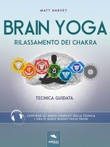 Brain Yoga. Rilassamento dei chakra