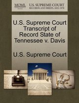 U.S. Supreme Court Transcript of Record State of Tennessee V. Davis