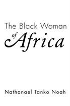 The Black Woman of Africa