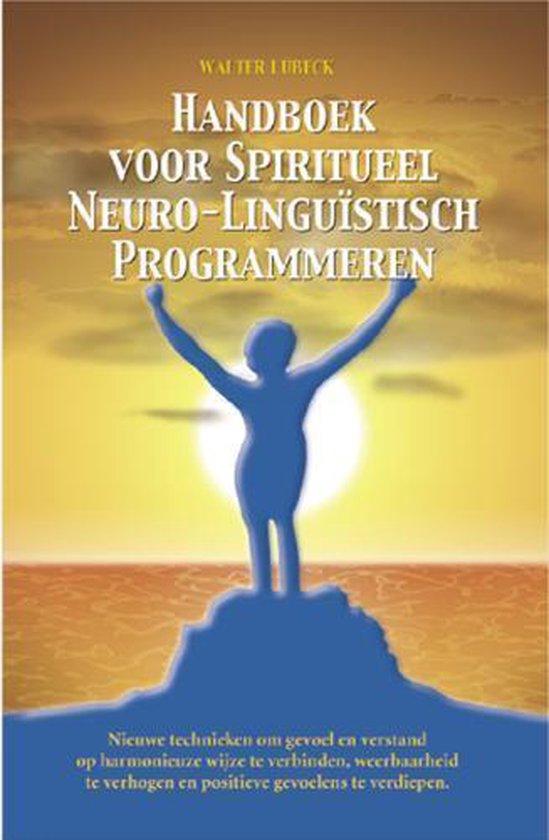 Handboek Voor Spiritueel Neuro-Linguistisch Programmeren - W. Lubeck | Readingchampions.org.uk