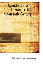 Agnosticism and Theism in the Nineteenth Century