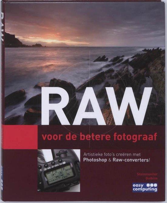 Raw Voor De Betere Fotograaf - U. Steinmueller |