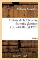 Histoire de la Litterature Francaise Classique (1515-1830). Tome 4