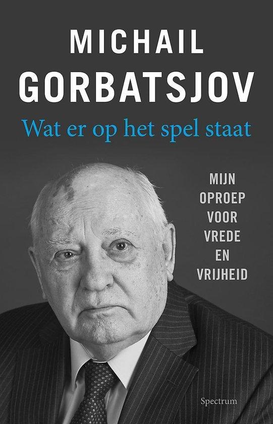Wat er op het spel staat - Michail Gorbatsjov | Fthsonline.com