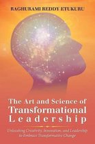 The Art and Science of Transformational Leadership