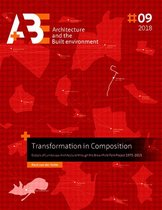 A+BE Architecture and the Built Environment  -   Transformation in Composition
