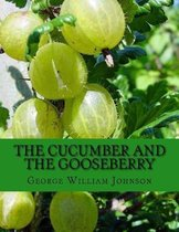 The Cucumber and the Gooseberry