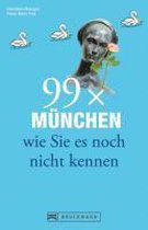 Boek cover 99 x München wie Sie es noch nicht kennen van Belinda Meuldijk