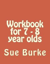 Workbook for 7 - 8 Year Olds