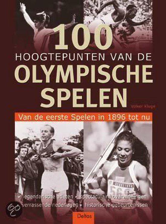 100 Hoogtepunten Van De Olympische Spelen - Volker Kluge |