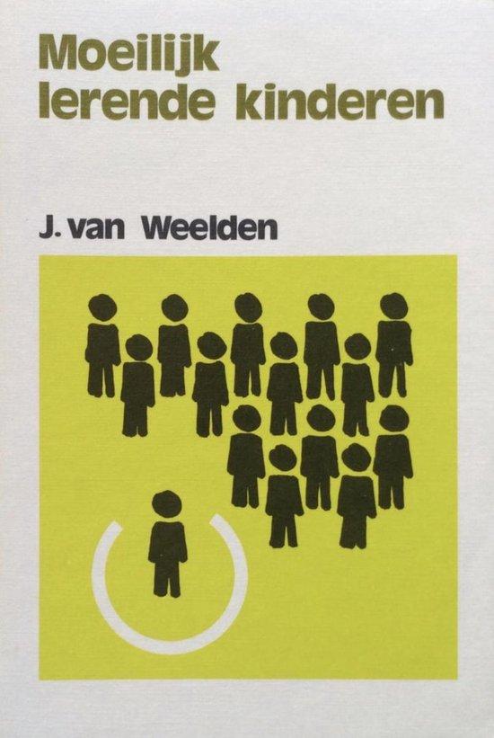Moeilijk lerende kinderen - J. van Weelden |