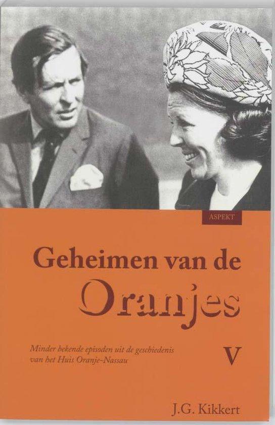 Geheimen Van De Oranjes - J.G. Kikkert   Readingchampions.org.uk