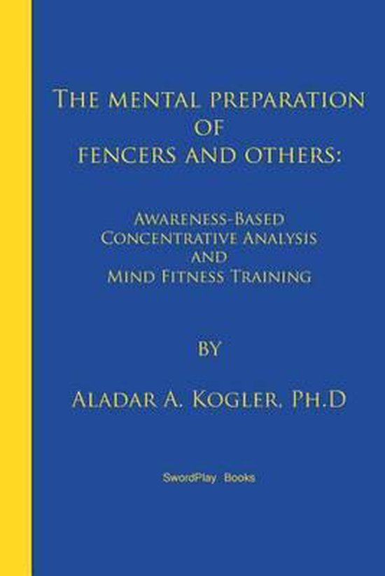 The Mental Preparation of Fencers and Others
