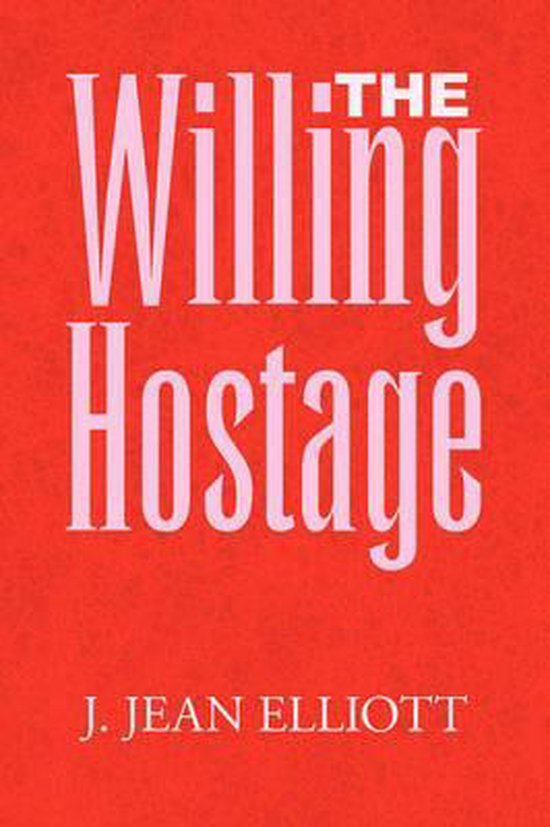 The Willing Hostage