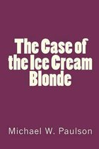 The Case of the Ice Cream Blonde