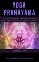 Omslag Yoga Pranayam: Conscious Spinal Yogic Breathing Exercises to Enhance Your Yoga Practice, Health and Vitality