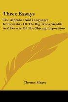 Three Essays: The Alphabet And Language;