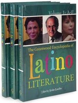The Greenwood Encyclopedia of Latino Literature [3 volumes]