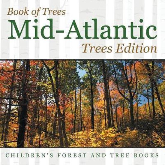 Book of Trees - Mid-Atlantic Trees Edition - Children's Forest and Tree Books