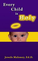 Every Child is Holy