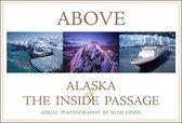 Boek cover Above Alaska and the Inside Passage van Russ Heinl