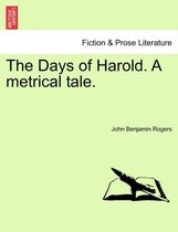 The Days of Harold. a Metrical Tale.