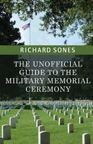 The Unofficial Guide to the Military Memorial Ceremony