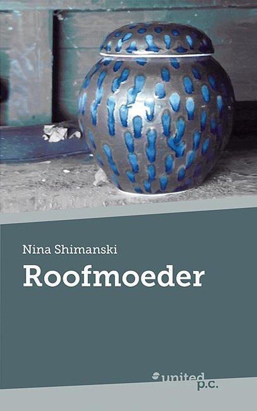Roofmoeder - Nina Shimanski | Fthsonline.com