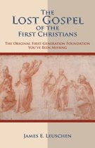 The Lost Gospel of the First Christians
